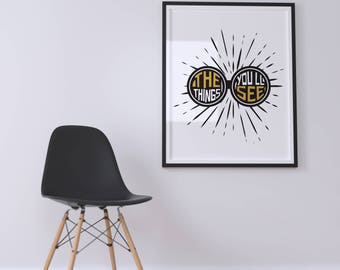 The Things You'll See, typography poster, printable quote, wall art, digital prints