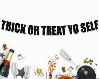 TRICK or TREAT yo SELF - Funny Halloween Party Decoration Sign/Banner
