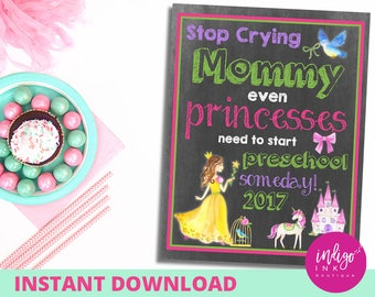1st Day of PRESCHOOL Princess Sign | Stop Crying Mom First Day of School Sign | Chalkboard Sign | Back to School Sign INSTANT DOWNLOAD