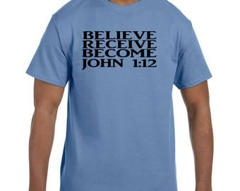 Christian Religous Tshirt Believe Receive Become John 1:12 model xx10266