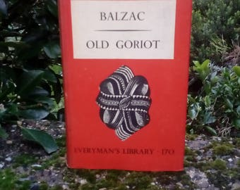 Balzac, Old Goriot, Everyman's Library number 170, collectable book, antique book. 1935 red clothbound with dust jacket.