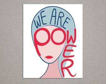 We Are Power Celebrating Women Print