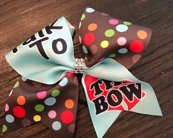 Talk to the Bow Cheer Bow