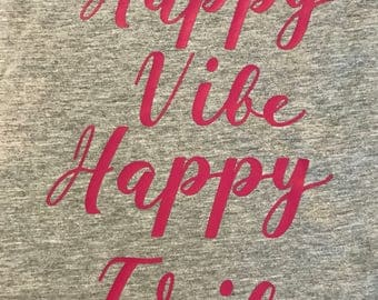 Happy Vibe, Happy Tribe! Women's Tank or T-Shirt