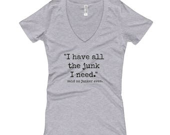 I Have All The Junk I Need Tee | White or Gray Tee With Black Lettering | Junker | Junk | Thrift