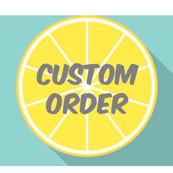 Custom Order Reserved for Alicia