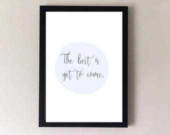 The best is yet to come print, baby shower, nursery decor, quote print, baby gift, nursery wall art, inspirational print, typography