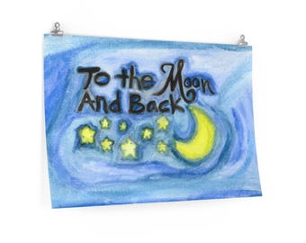 To the Moon and Back / Reprinted Original Watercolor / Art Prints / Remake Paintings / Posters /  Nursery Art / Nursery Decor