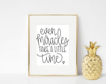 even miracles take a little time - hand lettering digital artwork