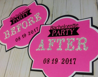 Bachelorette Party Before and After Signs-Customized