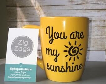 You Are My Sunshine - Sunny Yellow Coffee Mug
