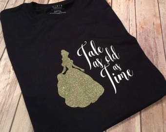 Tale as Old as Time Shirt * Beauty and the Beast Shirt * Belle Shirt * Disney Princess Shirt * Disney Princess Glitter Shirt *
