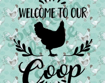 Welcome to Our Coop Vinyl Decal