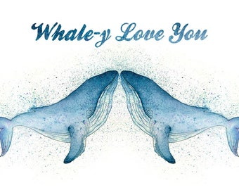Whale-y Love You - Watercolour Whale Painting