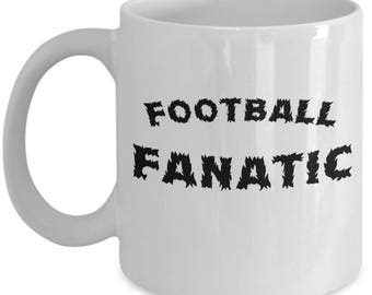 Football Sports Fanatic - Coffee or Tea Mug Cup - Funny Sarcastic Gag Gift for Office League FF Pool Prize Game