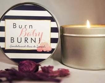 Scented Soy Candle/'BURN BABY BURN!'/Sandalwood/Handpoured