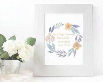 Teacher Appreciation gift, Teacher quote, Teacher printable, Teachers change the world, Printable, Classroom printable