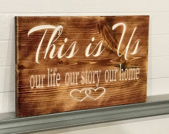 Rustic Engraved THIS IS US Our Life Our Story Our Home