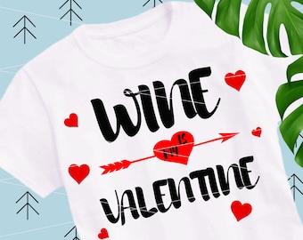 Wine is my Valentine svg Valentine Day svg wine svg love svg wine cut file kiss svg Valentine Shirts files for Cricut Silhouette Cameo lfvs