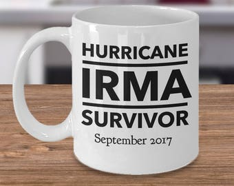 "Gift Mug for ""Hurricane IRMA Survivor September 2017"" 11 oz Ceramic - Make Him or Her Feel Special! Coffee Mug Tea Cup"