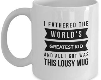 Funny Father's Day Mug World's Greatest Kid