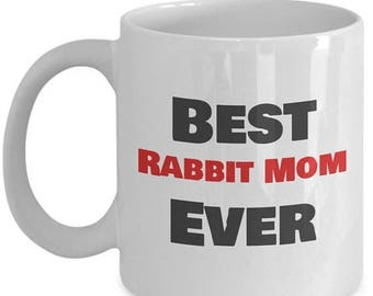 ON SALE: Best Rabbit Mom Ever Coffee mug - Gifts for Rabbit Mom