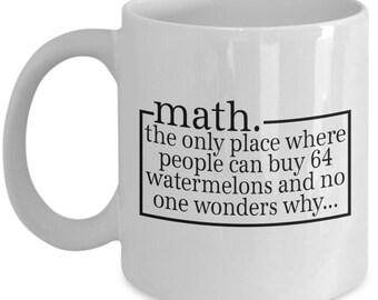 Math Teacher Mug – 64 Watermelons – Funny Gift for Math Lovers, Women, Men, Tutors, Elementary, High School, 11 Oz. Coffee Cup