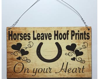 Horse Sign - Horses Leave Hoof Prints On Your Heart Sign Stables Hoof