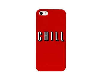 Chill Phone Case - iPhone 6 Plus Case - iPhone 6 case - iPhone 5 Case Samsung Galaxy S3 S4 S5 S7