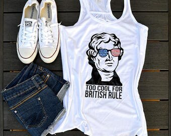 Too Cool for British Rule, Patriotic, 4th of July, womens tank top, racerback, 4th of july tank top, USA, American, flowy tank