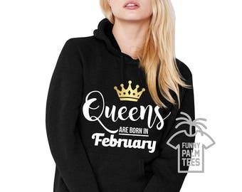 Queens are born in february queen are born in february queens are born in february sweatshirts queens are born in february hoodie