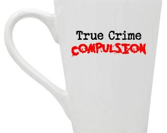 "True Crime ""Compulsion"" Coffee Mug"