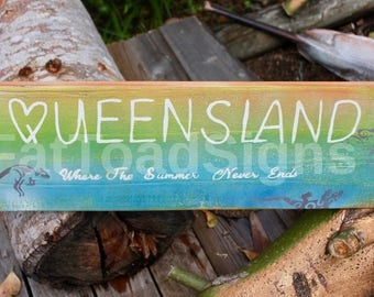 Queensland Where The Summer Never Ends, Rustic Reclaimed Timber Sign, Handmade, Hand Painted, Wood Sign, Australia, Kangaroo, Koala, Lizard