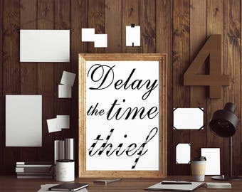 Delay the time thief