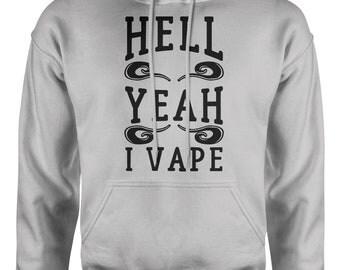 Hell Yeah I Vape Hoodie