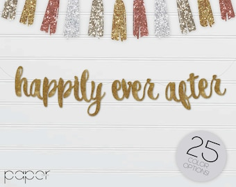 HAPPILY EVER AFTER Banner Sign Garland - Custom - Wedding, Bridal Shower, Engagement Party, She Said Yes Decorations