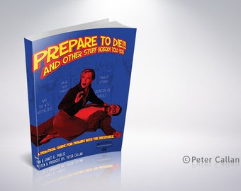 Prepare to Die! and other stuff no one ever told you!