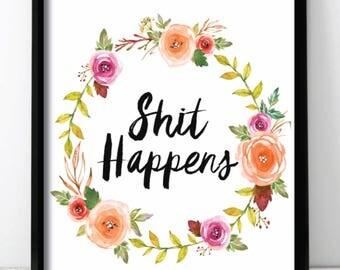 Shit Happens Floral Wall Print