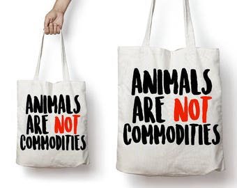 Animals Are Not Commodities Veganism Animal Rights Reusable Canvas Tote Bag