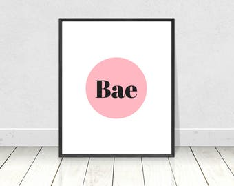 Bae printable art, instant digital download, funny quote prints, printable quote, modern decor, printable gift, contemporary art, wall art