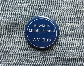 Hawkins Middle School A.V. Club - Stranger Things - button badge