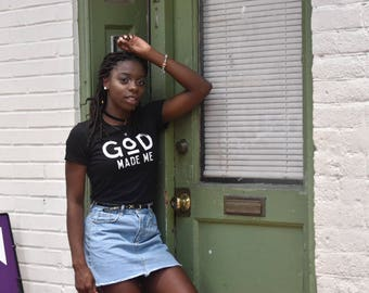 God Made Me T-shirt