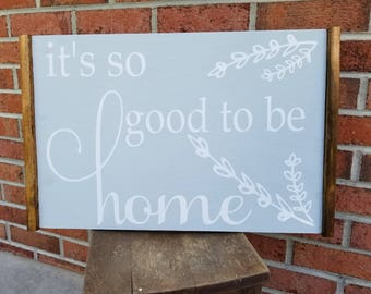 It's So Good To Be Home Hanging Sign
