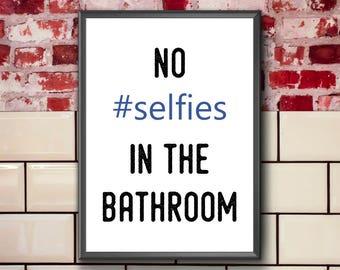 No Selfies In The Bathroom   Funny Bathroom Print   Funny Bathroom Wall Art   Funny Bathroom Sign   Funny Bathroom Quote   Bathroom Rules