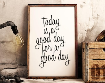 Inspirational Poster | Today Good Day | Motivational Poster | Today Good Day Print | Motivational Quote Print | Inspirational Wall Art