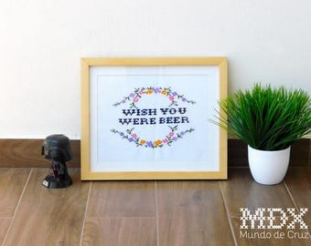 Wish You Were Beer - framed cross stitch