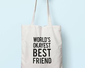 Worlds Okayest Best Friend Tote Bag Long Handles TB0280