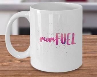 Mom Fuel,Motherhood mug, Funny Mom Mug, Gift for Mom, Tired Mom Funny Mug,