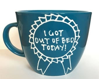Hand Painted Mug - Blue - I Got Out of Bed Today Award
