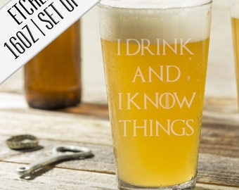 SET OF 2 I Drink and I Know Things Etched 16oz Pint Glass | Etched Beer Glass | Funny Beer Glass | Beer Lover Gift | Beer Gift Idea